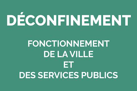 Déconfinement: fonctionnement de la ville et des services publics